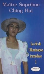 Ching Hai - La clé de l'illumination immédiate (1).