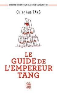 Le guide de lempereur Tang - Sagesses dhier pour leaders daujourdhui.pdf