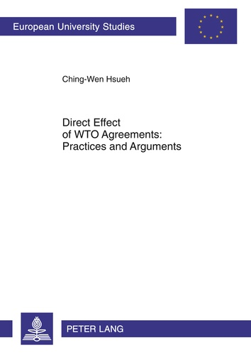 Chingwen Hsueh - Direct Effect of WTO Agreements: Practices and Arguments.