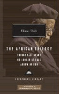 "Chinua Achebe - The African Trilogy - ""Things Fall Apart"", ""No Longer at Ease"", ""Arrow of God""."