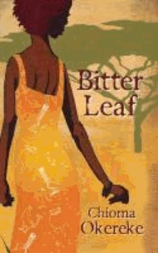 Chioma Okereke - Bitter Leaf.