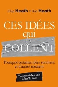 Ces idées qui collent- Pourquoi certaines idées survivent et d'autres meurent - Chip Heath pdf epub