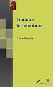 Livre téléchargement gratuit pdf Traduire les émotions  9782343158570 par Chirine Chamsine in French