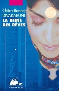 Chitra-Banerjee Divakaruni - La reine des rêves.