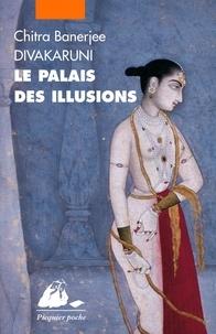 Chitra-Banerjee Divakaruni - Le Palais des illusions.
