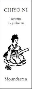 Chiyo-ni - Bonzesse au jardin nu - Edition bilingue français-japopnais.