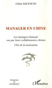 Manager en Chine- Les managers français vus par leurs collaborateurs chinois - Clés de la motivation - Chloé Ascencio |