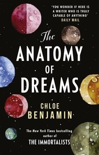 Chloe Benjamin - The Anatomy of Dreams.