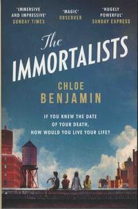 Chloe Benjamin - The Immortalists.