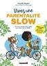 Chloe Blin-maginot - Vivez une parentalité slow - Et si vous trouviez votre rythme pour mieux vivre en famille ?.