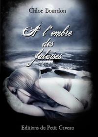 Chloé Bourdon - A l'ombre des falaises.