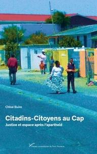 Chloé Buire - Citadins-Citoyens au Cap - Justice et espace après l'apartheid.