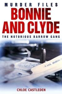 Chloe Castleden - Bonnie and Clyde - The Notorious Barrow Gang.