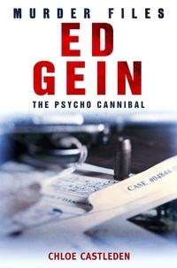 Chloe Castleden - Ed Gein - The Pyscho Cannibal.