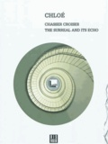 Chloé - Chasser croiser - The surreal and its echo.