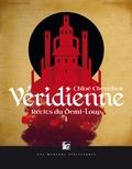 Chloé Chevalier - Récits du demi-loup Tome 1 : Véridienne.