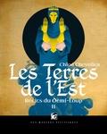 Chloé Chevalier - Récits du demi-loup Tome 2 : Les Terres de l'Est.