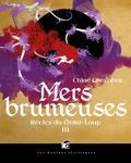 Chloé Chevalier - Récits du demi-loup Tome 3 : Mers Brumeuses.