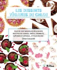 Les desserts véganes de Chloe - Plus de cent nouvelles délicieuses recettes de cookies, tartes, crumbles, cupcakes et gâteaux... et plus encore!.pdf