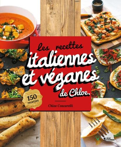 Chloe Coscarelli - Les recettes italiennes et véganes de Chloe.