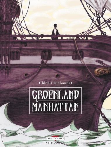 Chloé Cruchaudet - Groënland Manhattan.