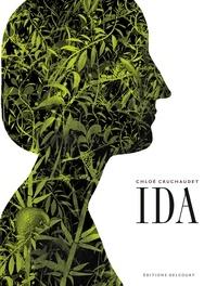 Chloé Cruchaudet - Ida Intégrale Tomes 1 à  : Grandeur et humiliation ; Candeur et abomination ; Stupeur et révélation.