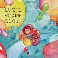 Chloé Cruchaudet - La fête foraine de Gus.
