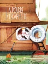 Chloé Cruchaudet - La poudre d'escampette.