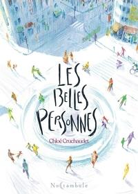 Chloé Cruchaudet - Les belles personnes.