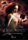 Chloé Delalandre - Alsorvampred - 2 - La quête des origines.