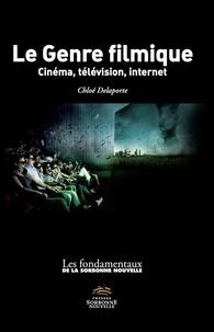 Chloé Delaporte - Le genre filmique - Cinéma, télévision, internet.