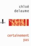 Chloé Delaume - Certainement pas.