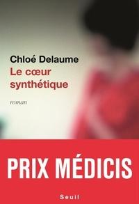 Chloé Delaume - Le coeur synthétique.
