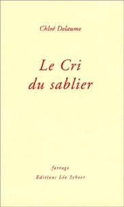 Chloé Delaume - Le cri du sablier.