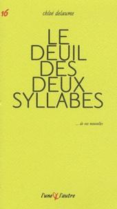 Chloé Delaume - Le deuil des deux syllabes.