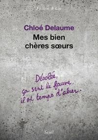 Chloé Delaume - Mes bien chères soeurs.