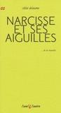 Chloé Delaume - Narcisse et ses aiguilles.