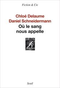 Chloé Delaume et Daniel Schneidermann - Où le sang nous appelle.