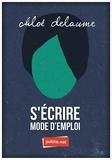 Chloé Delaume - S'écrire mode d'emploi - Vécu mis en fiction, mais jamais inventé..