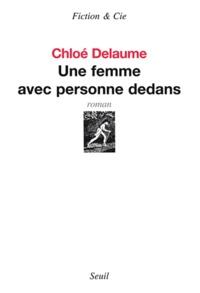 Chloé Delaume - Une femme avec personne dedans.
