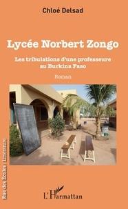Chloé Delsad - Lycée Norbert Zongo - Les tribulations d'une professeure au Burkina Faso.