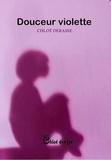 Chloé Derasse - Douceur violette.