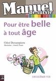 Chloé Dessampierre - Pour être belle à tout âge - Guide pratique pour une cinquantaine décomplexée !.