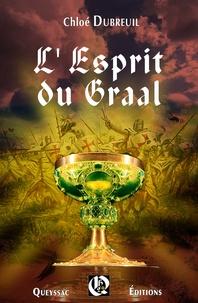 Chloé Dubreuil - L'esprit du graal.