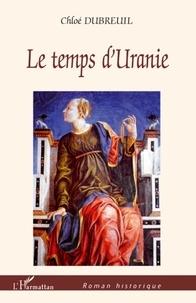 Chloé Dubreuil - Le temps d'Uranie.