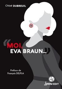 "Chloé Dubreuil - ""Moi, Eva Braun...""."