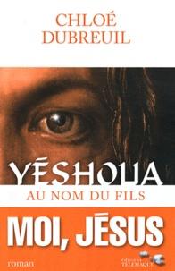 Chloé Dubreuil - Yéshoua - Au nom du fils.