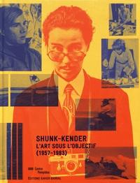 Chloé Goualc'h et Julie Jones - Shunk-Kender - L'art sous l'objectif (1957-1983).