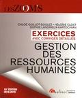 Chloé Guillot-Soulez et Héloïse Cloet - Gestion des ressources humaines - Exercices avec corrigés detaillés.
