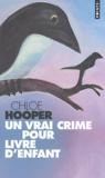 Chloé Hoopen - Un vrai crime pour livre d'enfant.
